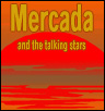 Mercada and the Talking Stars