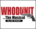 WHODUNIT ... The Musical