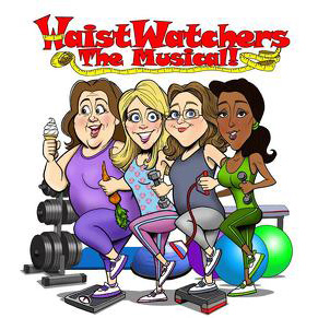 WaistWatchers The Musical!