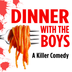 Dinner With The Boys - A Killer Comedy