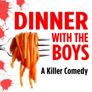 Dinner With The Boys - A Killer Comedy