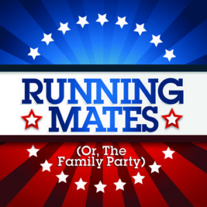 Running Mates (Or, The Family Party)